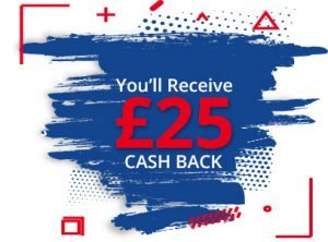 You'll receive £25 cash back